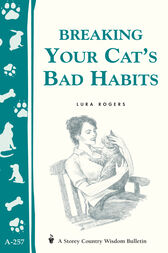 Breaking Your Cat's Bad Habits by Lura Rogers