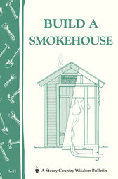 Build a Smokehouse by Ed Epstein