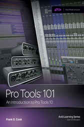 Pro Tools 101 by Frank D. Cook