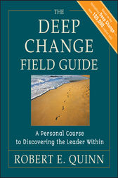 The Deep Change Field Guide by Robert E. Quinn