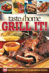 Taste of Home: Grill It! by Taste of Home