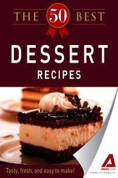 The 50 Best Dessert Recipes by Editors of Adams Media