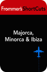 Majorca, Minorca & Ibiza by Frommer's ShortCuts