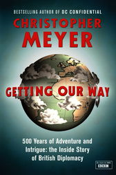 Getting Our Way by Christopher Meyer