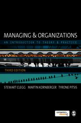 Managing and Organizations by Stewart R Clegg