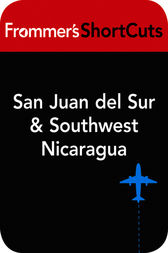San Juan del Sur and Southwest Nicaragua by Frommer's ShortCuts