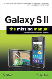 Galaxy S II: The Missing Manual by Preston Gralla