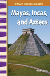 Mayas, Incas, and Aztecs by Wendy Conklin