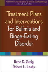Treatment Plans and Interventions for Bulimia and Binge-Eating Disorder by Rene D. Zweig