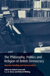 Philosophy, Politics and Religion of British Democracy, The by Robert Crowcroft