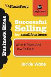 Successful Selling for Small Business by Wade Jackie