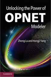 Unlocking the Power of OPNET Modeler by Zheng Lu