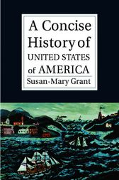 A Concise History of the United States of America by Susan-Mary Grant