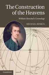 The Construction of the Heavens by Michael Hoskin