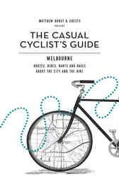 Casual Cyclist's Guide   by Matt Hurst