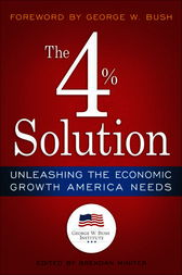 The 4% Solution by The Bush Institute;  Brendan Miniter;  George W. Bush;  James K. Glassman