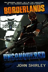 Borderlands #2: Unconquered by John Shirley