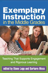 Exemplary Instruction in the Middle Grades by Diane Lapp