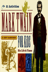 Mark Twain for Kids by R. Kent Rasmussen