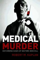 Medical Murder by Robert M. Kaplan