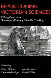 Repositioning Victorian Sciences by David Clifford