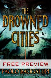 The Drowned Cities - Free Preview (The First 11 Chapters) by Paolo Bacigalupi