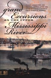 Grand Excursions on the Upper Mississippi River by Curtis C. & Elizabeth M. Roseman & Roseman