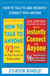 How to Talk and Instantly Connect with Anyone (EBOOK BUNDLE) by Leil Lowndes