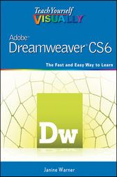 Teach Yourself VISUALLY Adobe Dreamweaver CS6 by Janine Warner