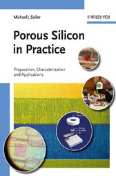 Porous Silicon in Practice by M. J. Sailor