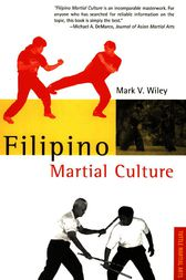 Filipino Martial Culture by Mark V. Wiley