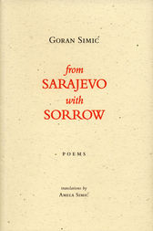 From Sarajevo With Sorrow by Goran Simic
