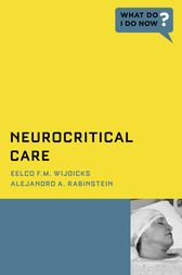 Neurocritical Care by Eelco F.M. Wijdicks