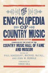 The Encyclopedia of Country Music by The Country Music Hall of Fame and Museum;  Michael McCall;  John Rumble;  Paul Kingsbury;  Vince Gill