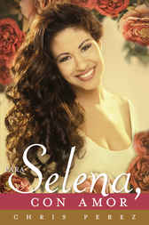 Para Selena, Con Amor by Chris Perez