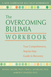 The Overcoming Bulimia Workbook by Randi E. McCabe