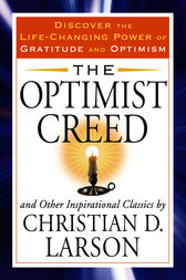 The Optimist Creed Ebook By Christian D Larson border=