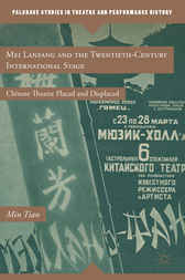 Mei Lanfang and the Twentieth-Century International Stage