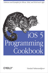 iOS 5 Programming Cookbook by Vandad Nahavandipoor