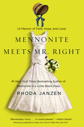 MENNONITE MEETS MR. RIGHT by Rhoda Janzen