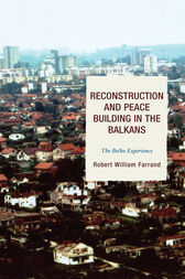 Reconstruction and Peace Building in the Balkans by Robert William Farrand