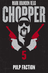 Pulp Faction: Chopper 5 by Mark Brandon Chopper Read