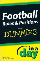 Football Rules and Positions In A Day For Dummies by Howie Long