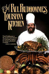 Chef Paul Prudhomme's Louisiana Kitchen by Paul Prudhomme