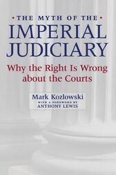 The Myth of the Imperial Judiciary by Mark Kozlowski