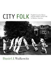 City Folk by Daniel J. Walkowitz