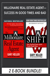 Millionaire Real Estate Agent - Success in Good Times and Bad (EBOOK BUNDLE) by Gary Keller