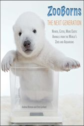 ZooBorns The Next Generation by Andrew Bleiman