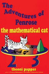 The Adventures of Penrose the Mathematical Cat by Theoni Pappas