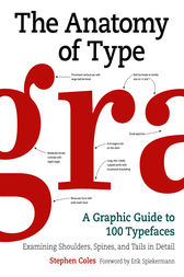 The Anatomy of Type by Stephen Coles